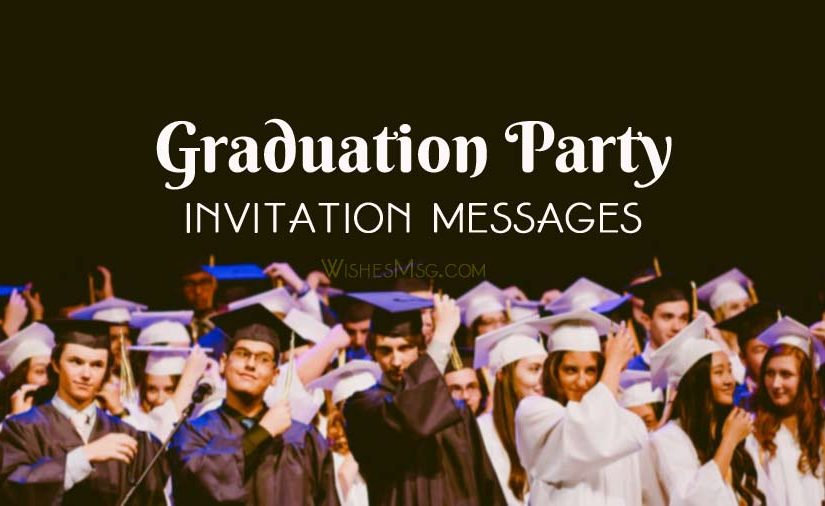 Graduation Party Invitation Messages and Wording Ideas