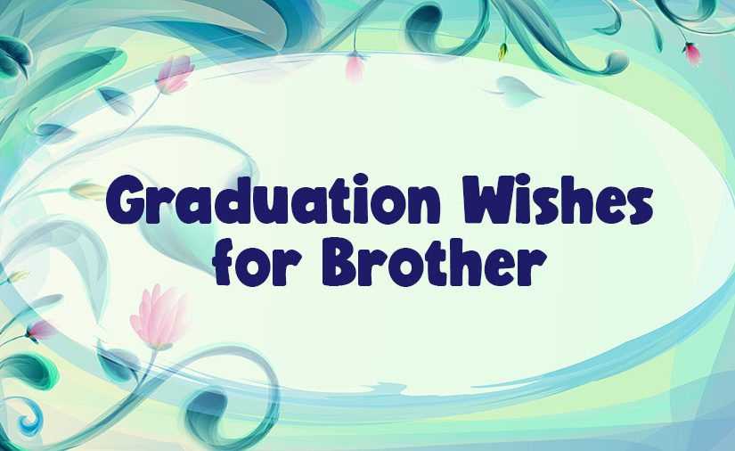 Graduation Message for Brother