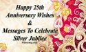 Happy 25th Anniversary Wishes & Messages To Celebrate Silver Jubilee