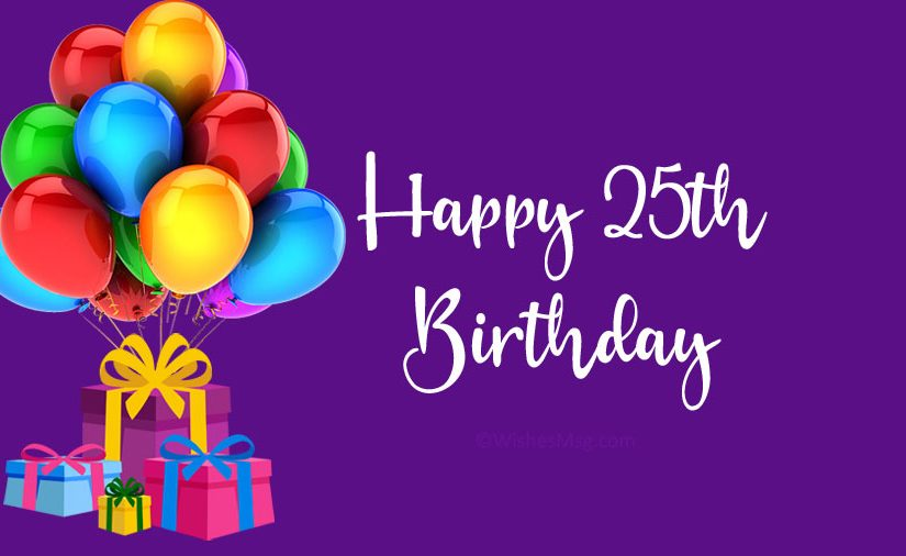 25th Birthday Wishes and Messages