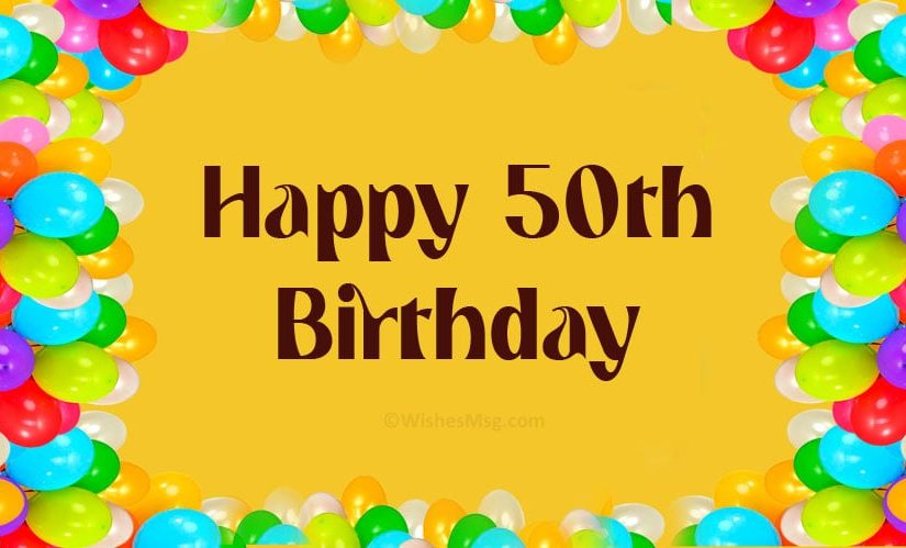 Happy 50th Birthday Wishes and Messages