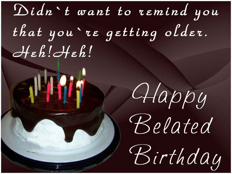 Happy Belated Birthday Messages And Wishes