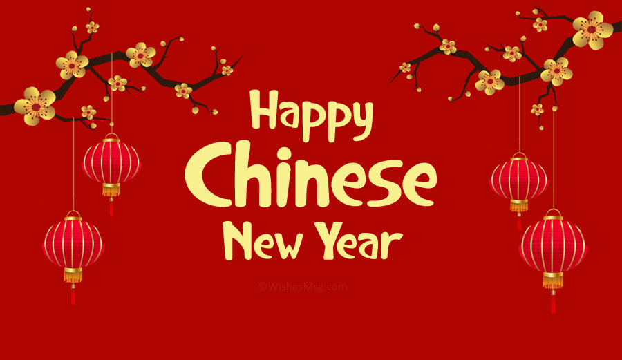 70 Chinese New Year Wishes And Greetings 2021 Wishesmsg