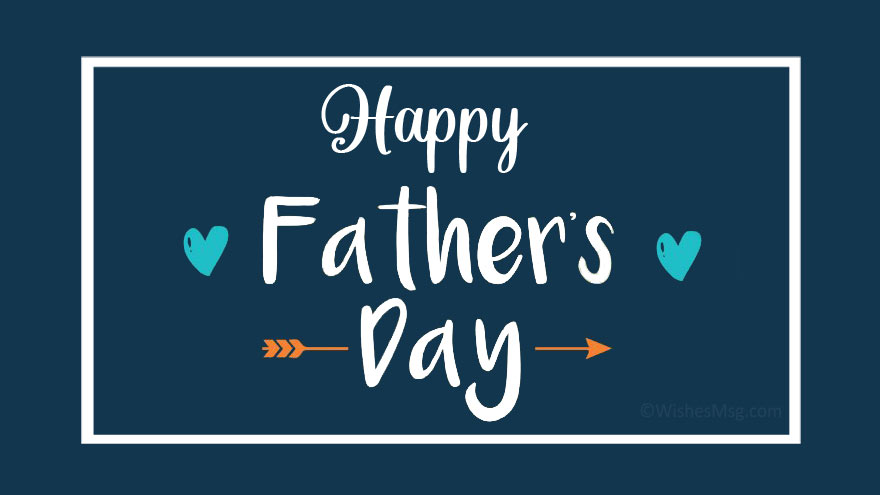 100 Father S Day Wishes Messages And Quotes Wishesmsg