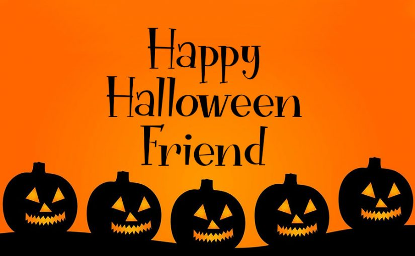 Happy Halloween Wishes for Friend
