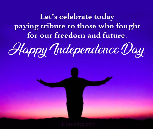 Independence Day Wishes, Messages & Quotes - WishesMsg