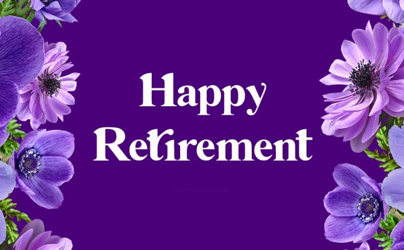 Retirement Wishes, Messages and Quotes