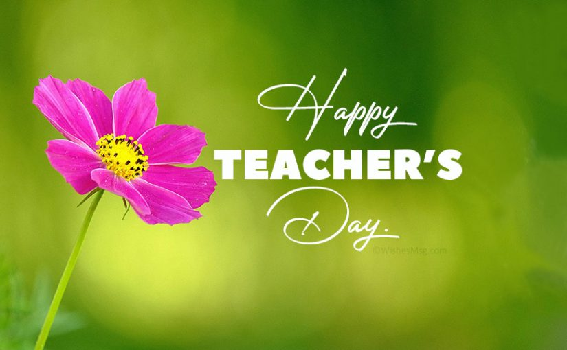 150 Teachers Day Wishes, Messages and Quotes