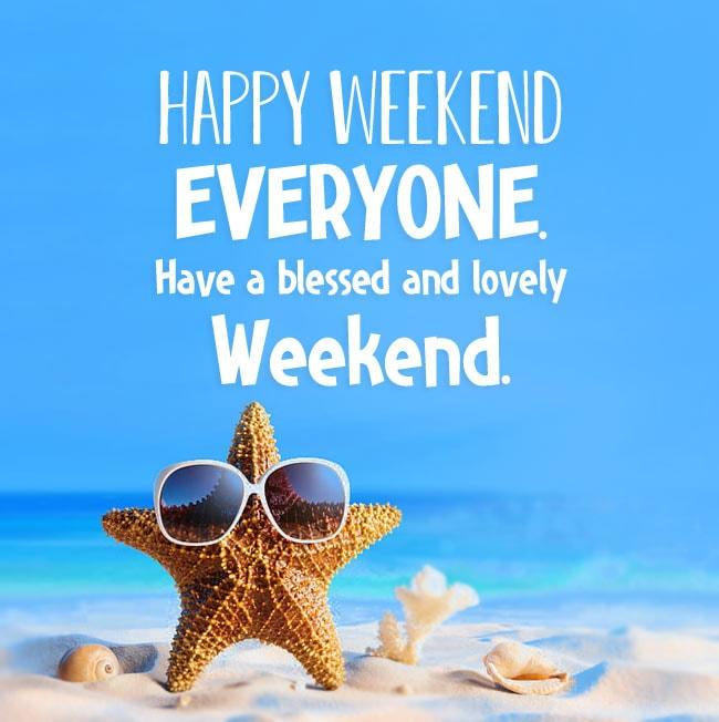 Happy-Weekend-Everyone