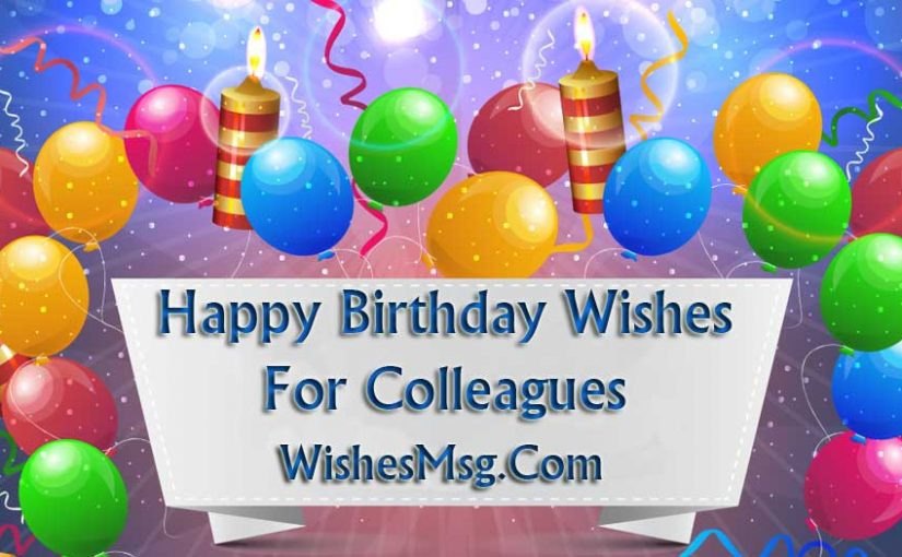 Happy Birthday Wishes For Colleagues & Coworkers - WishesMsg