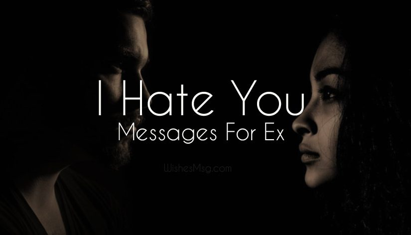 Hate You Messages For Ex-Boyfriend & Ex-Girlfriend - WishesMsg