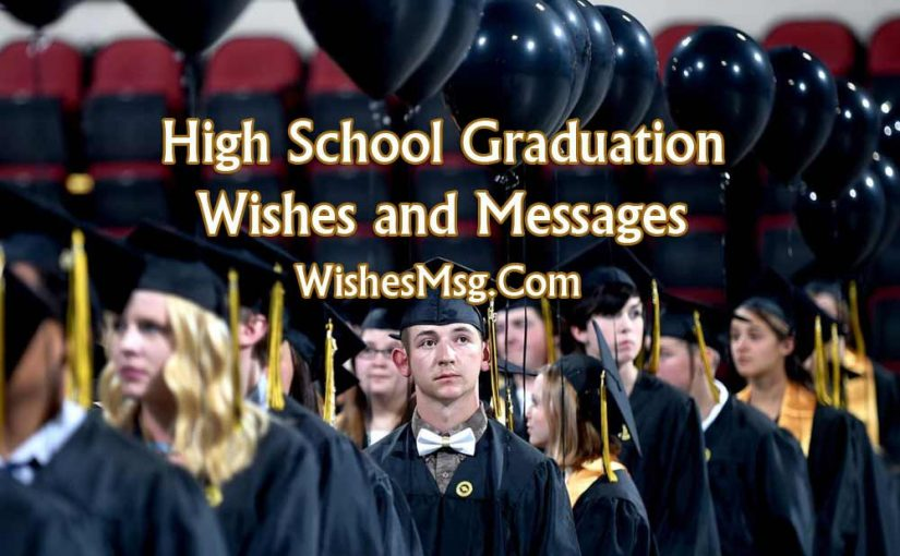 65+ High School Graduation Wishes and Messages