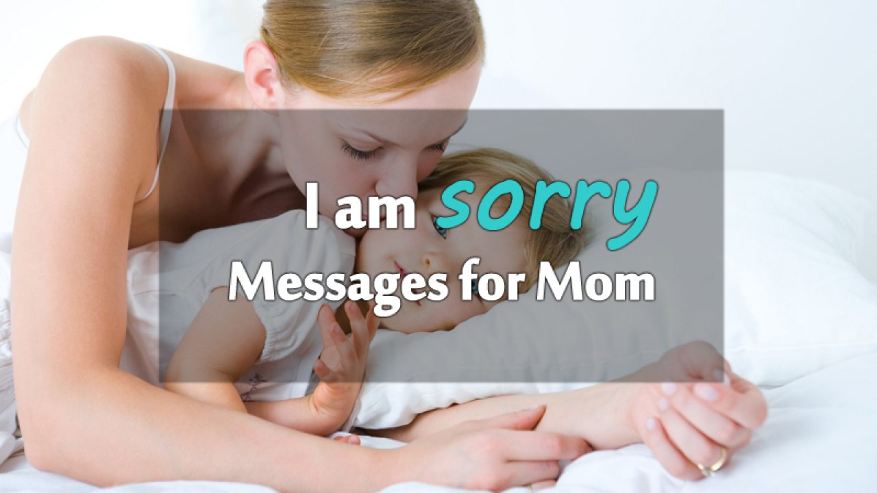 I Am Sorry Messages For Mother Apology Quotes Wishesmsg