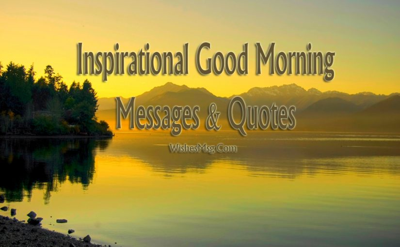 Inspirational Good Morning Messages Wishes Quotes Wishesmsg