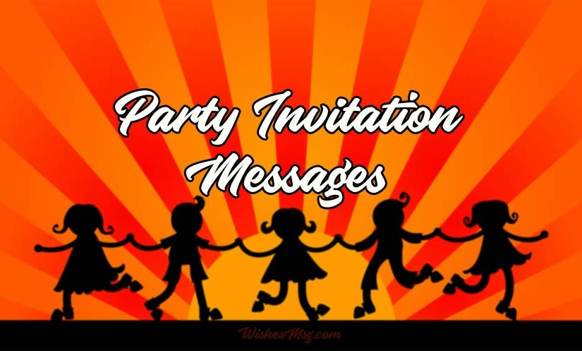 Party Invitation Messages – Party Invitation Examples and Ideas