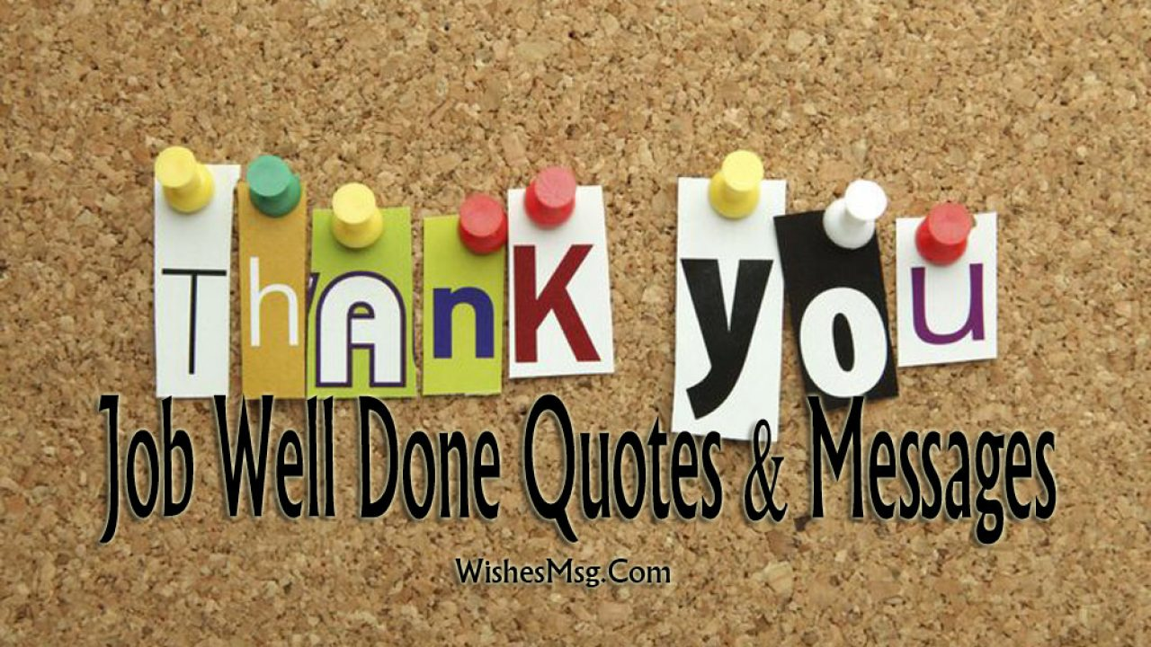Appreciation Messages For Good Work Job Well Done Quotes