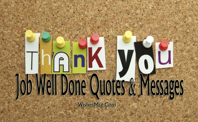 Appreciation Messages For Good Work - Job Well Done Quotes