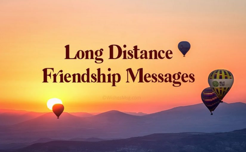 Long Distance Friendship Messages and Quotes