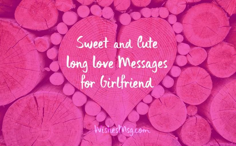 Long Love Messages for Girlfriend – Cute Paragraphs for Her