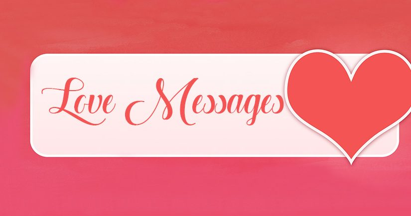 300+ Love Messages – Best Romantic Love Messages