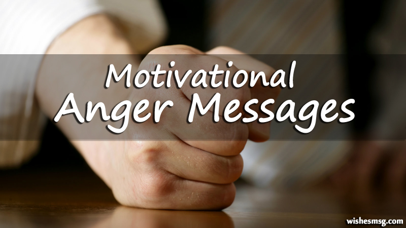 Best Motivational Anger Messages and Quotes