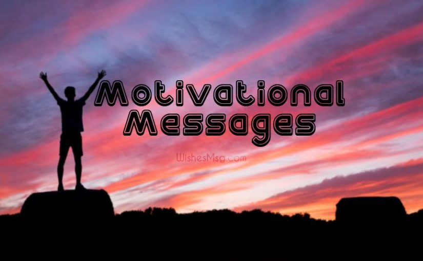 Best Motivational Messages and Quotes