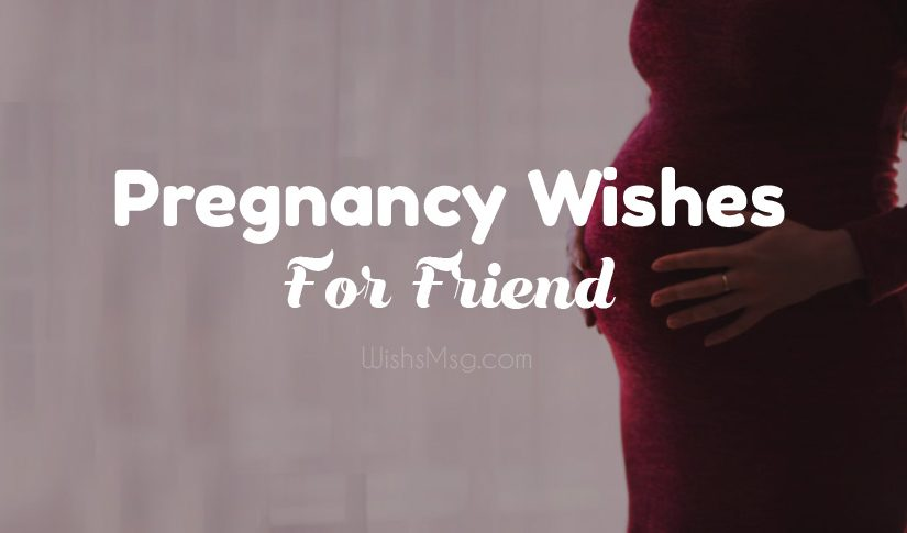 Pregnancy Congratulation Wishes Messages for Friend