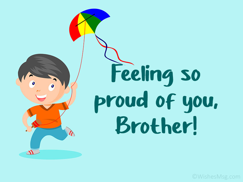 Proud of You Brother Quotes