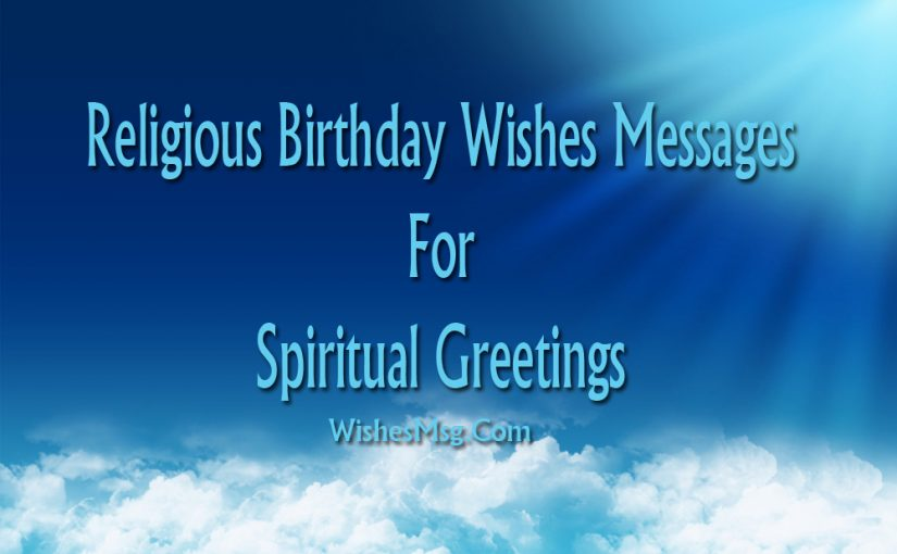 Religious Birthday Wishes Messages For Spiritual Greetings