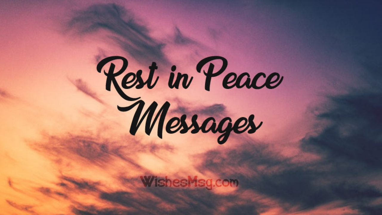 80 Rest In Peace Messages And Rip Quotes Wishesmsg
