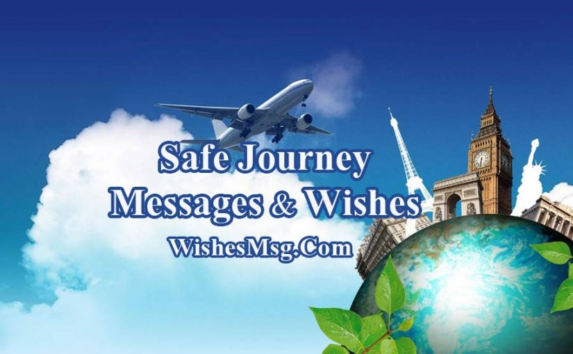Safe journey wishes messages flight road trip or travel wishesmsg