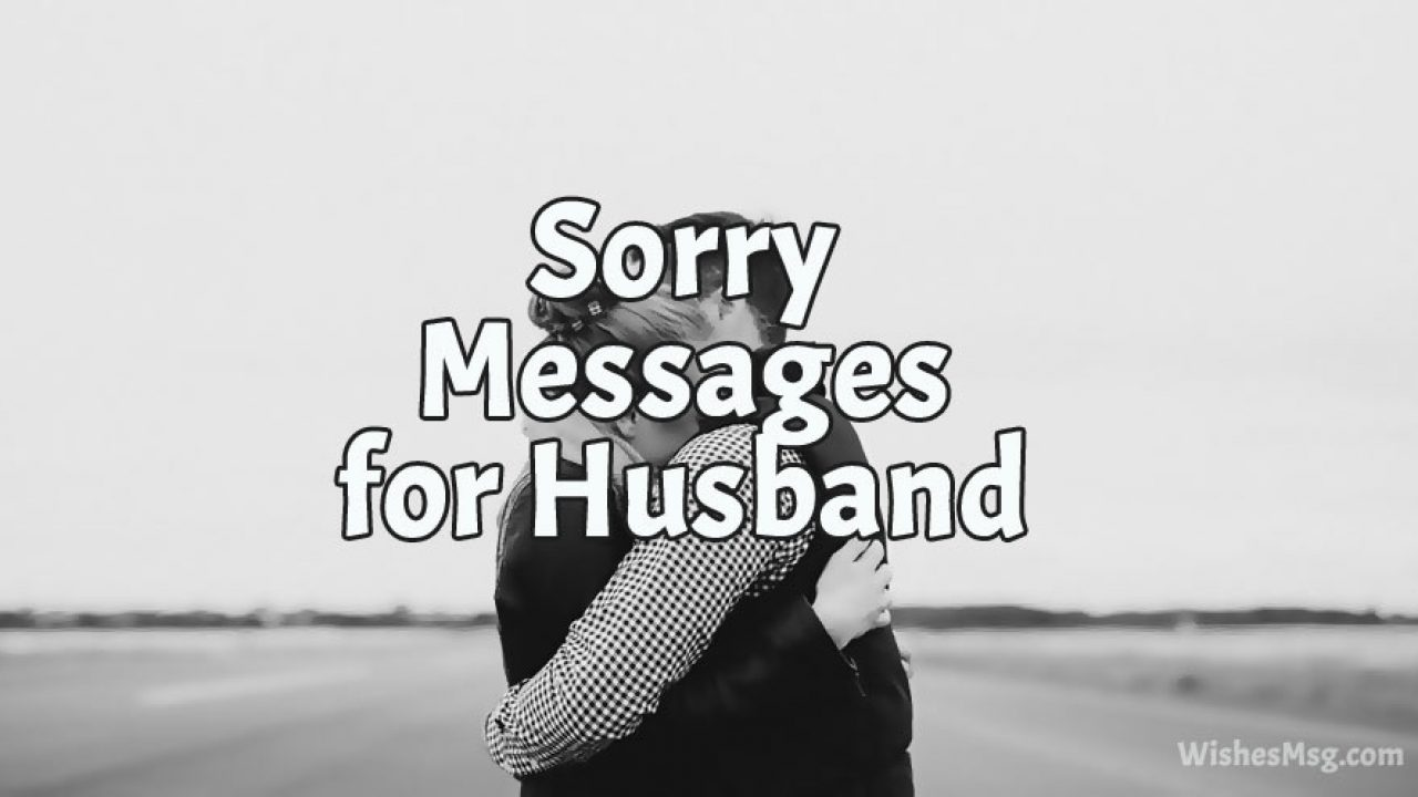Sorry Messages For Husband Best Apology Quotes Wishesmsg