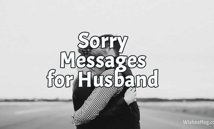 Sorry Messages For Husband - Best Apology Quotes - WishesMsg