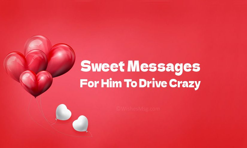 Sweet Messages For Him To Drive Crazy