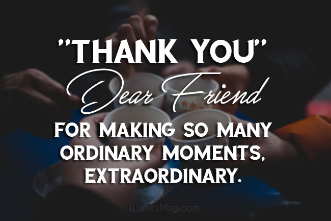 Thank You Messages For Friends Appreciation Quotes