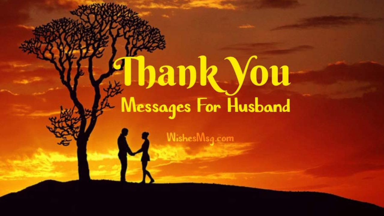 Thank You Messages For Husband - Romantic & Sweet - WishesMsg