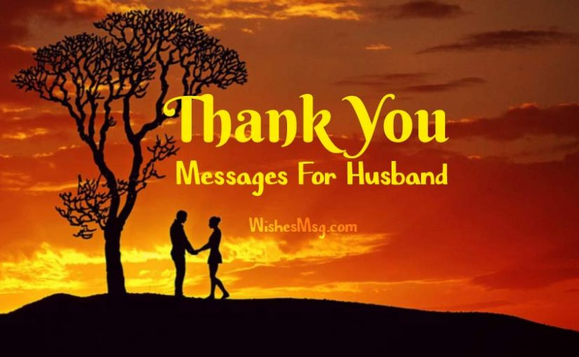 Thank You Messages For Husband – Romantic & Sweet