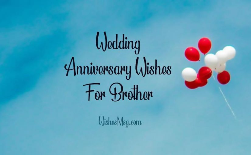 Wedding Anniversary Wishes for Brother – Messages and Quotes