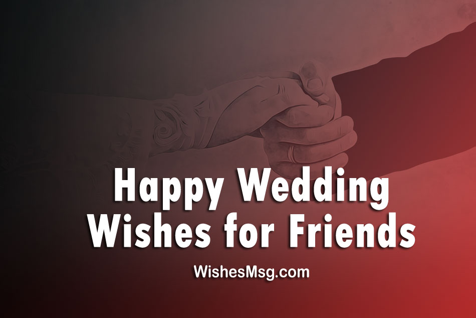 Wedding Wishes For Friend Messages And Greetings Wishesmsg