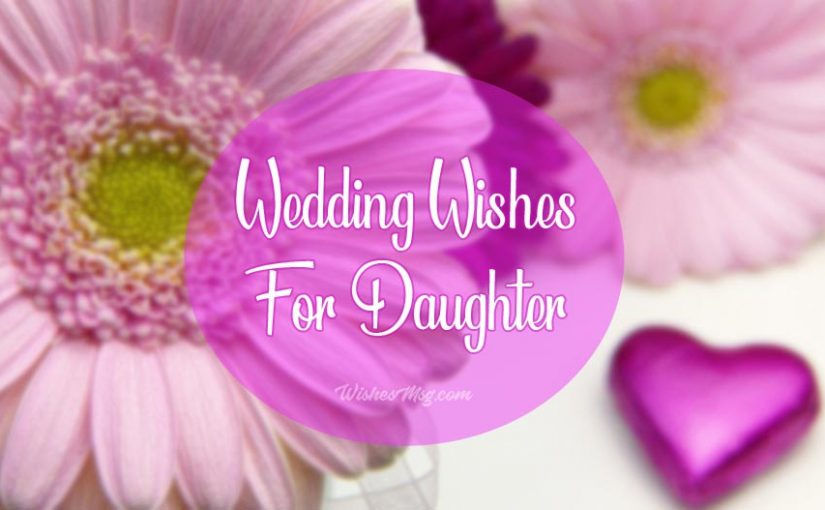 Wedding Wishes for Daughter – Congratulation Messages
