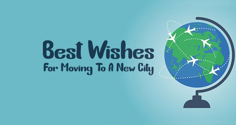 20+ Wishes for Moving To A New Place