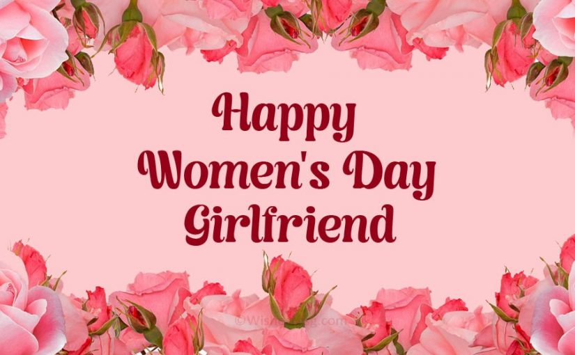 Women's Day Wishes for Girlfriend