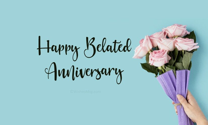Belated Anniversary Wishes and Messages