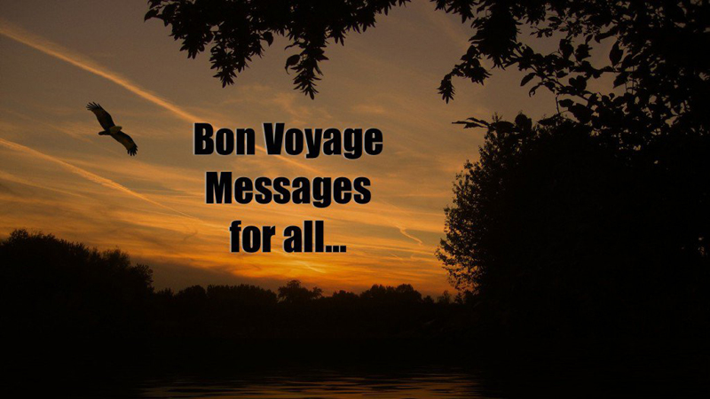 Bon Voyage Messages & Wishes - Have a Safe Trip