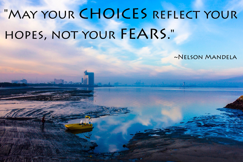 choices-hope-messages-and-quotes-fears-nelson-mandela