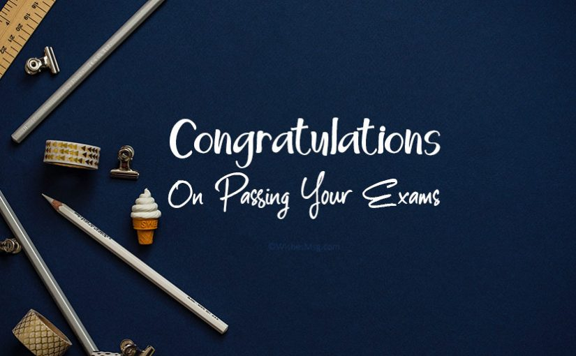 Congratulations for Passing Exam and Good Result
