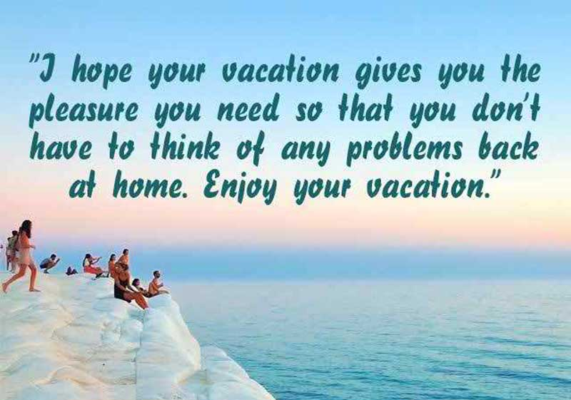 Enjoy Your Vacation Wishes Quotes