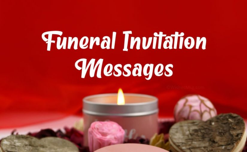 Funeral Invitation Messages and Wording