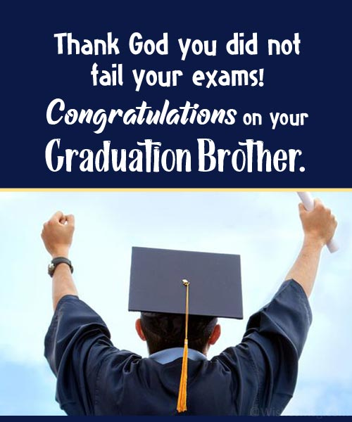 funny graduation wishes for brother