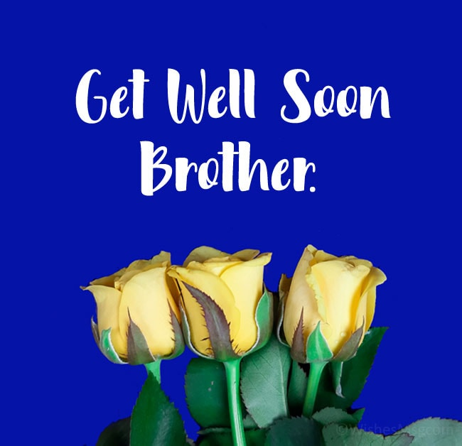 get well soon brother